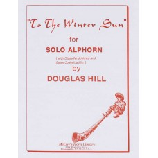 TO THE WINTER SUN for Solo Alphorn (with Glass Windchimes & Swiss Cowbell, ad lib) - Digital Download