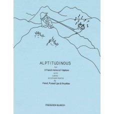 ALPTITUDINOUS for Solo Alphorn & Horn Trio  - Digital Download